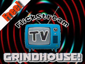 Flickstream TV Grindhouse