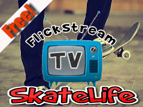 Flickstream TV SkateLife